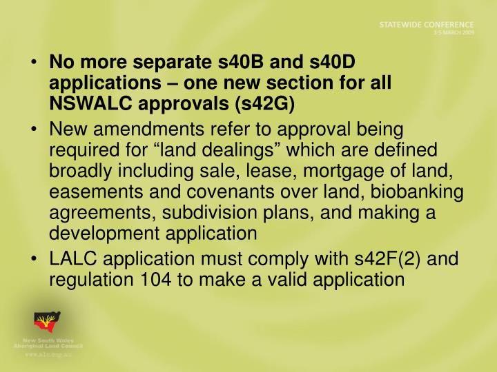 No more separate s40B and s40D applications – one new section for all NSWALC approvals (s42G)