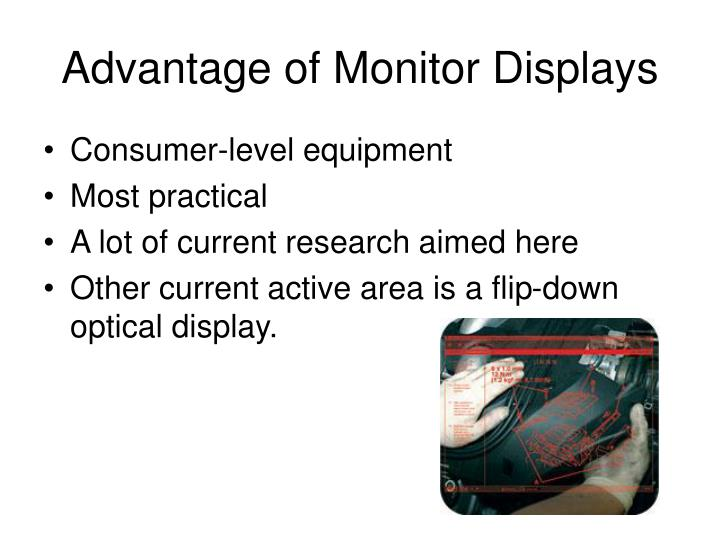Advantage of Monitor Displays