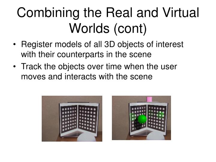 Combining the Real and Virtual Worlds (cont)