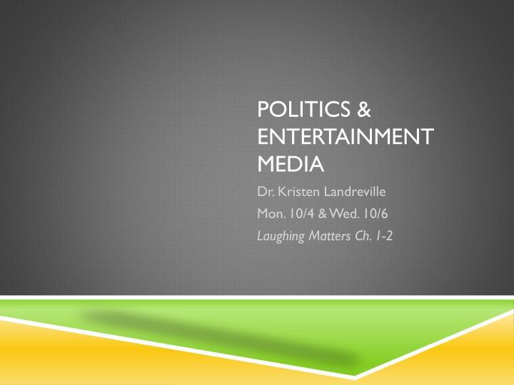 Politics & Entertainment Media