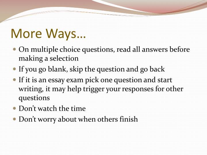 More Ways…