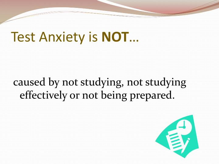 Test anxiety is not