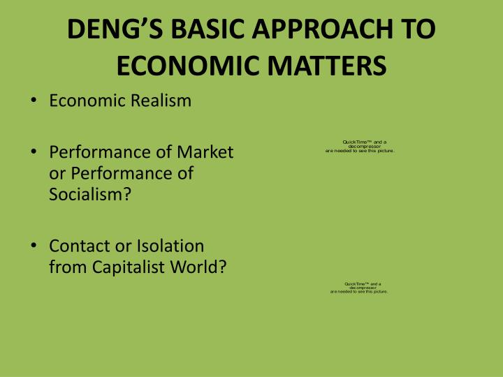 DENG'S BASIC APPROACH TO ECONOMIC MATTERS