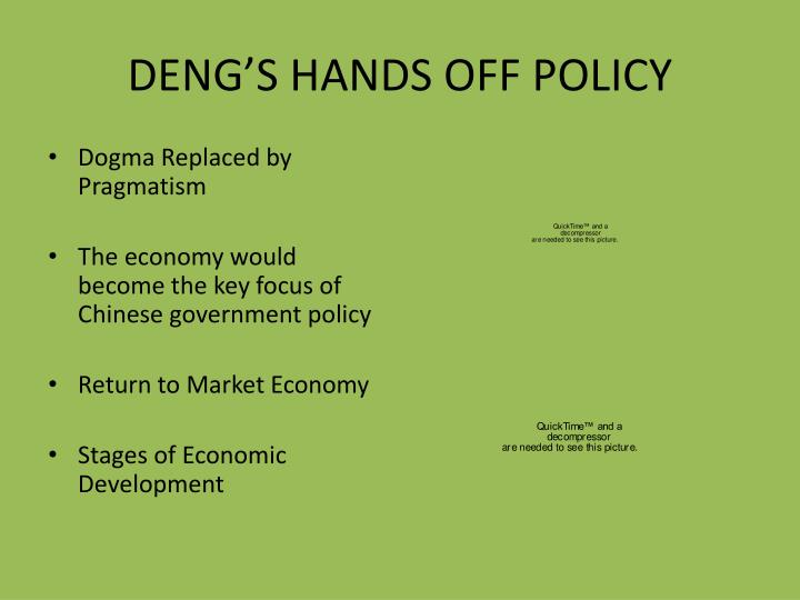 DENG'S HANDS OFF POLICY