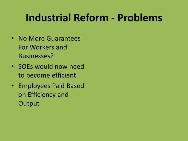 Industrial Reform - Problems