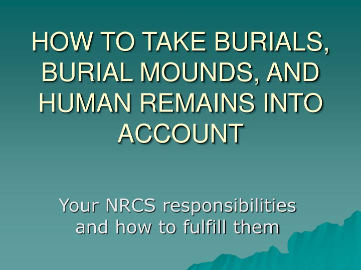 How to take burials burial mounds and human remains into account