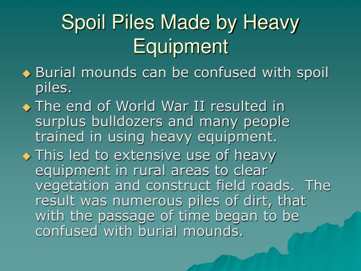 Spoil Piles Made by Heavy Equipment