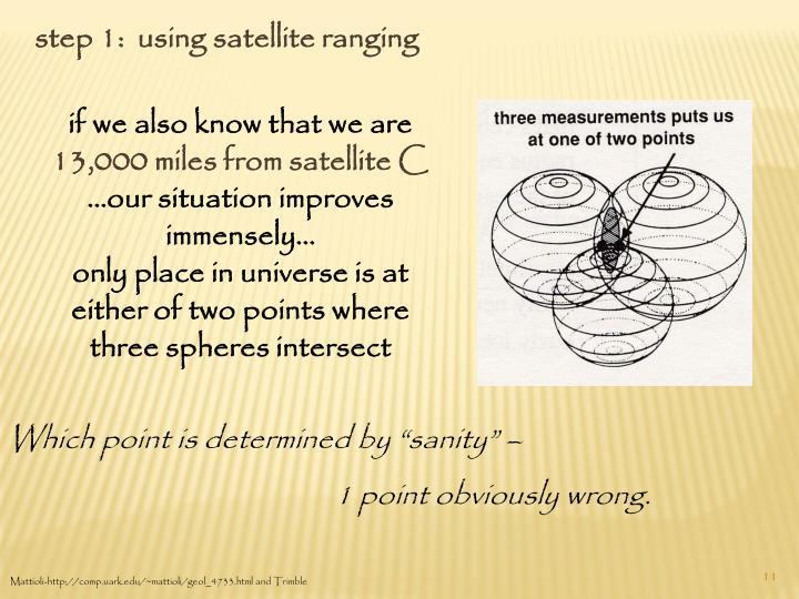 step 1:  using satellite ranging