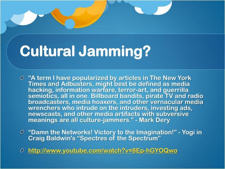Cultural Jamming?