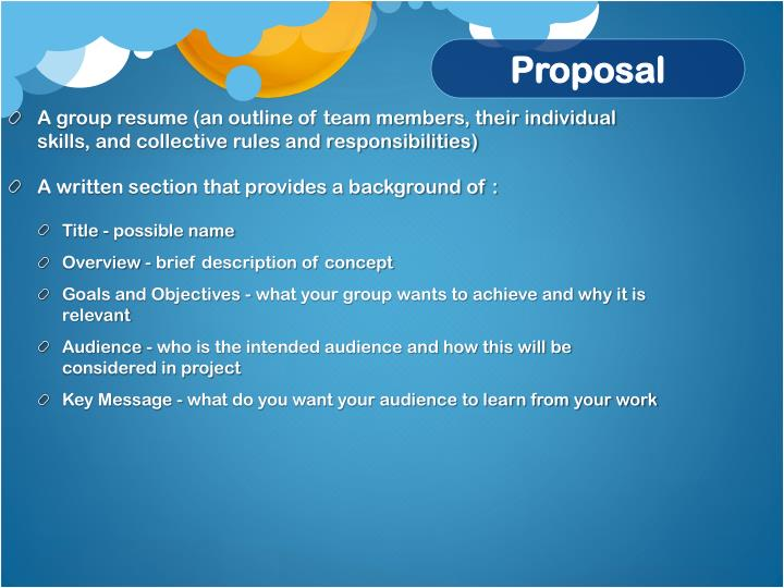 A group resume (an outline of team members, their individual skills, and collective rules and responsibilities)