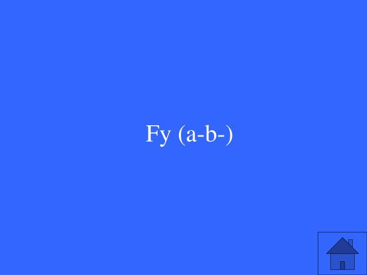 Fy (a-b-)