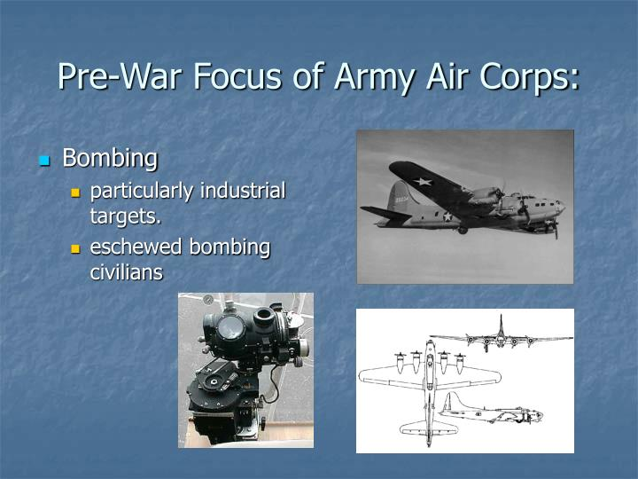Pre-War Focus of Army Air Corps: