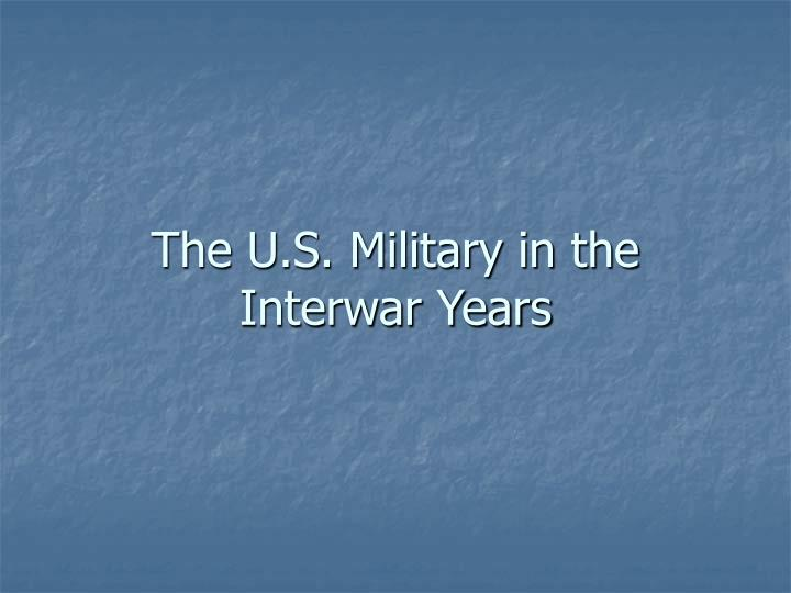 The U.S. Military in the Interwar Years