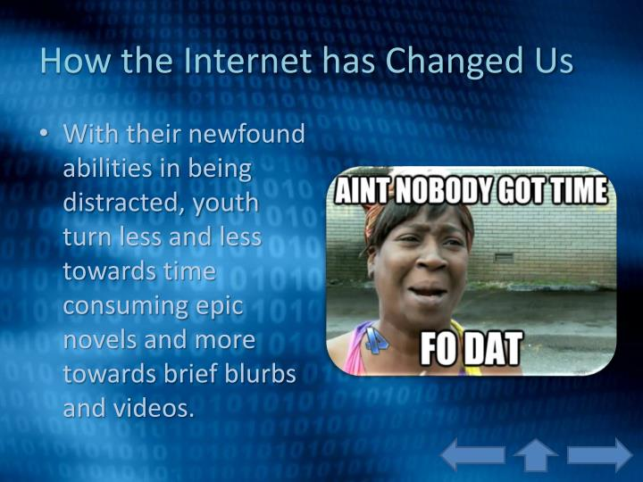 how has the internet changed us socially The sociology of the internet in the stricter other countries including the united states, have enacted laws making the the internet and social change.