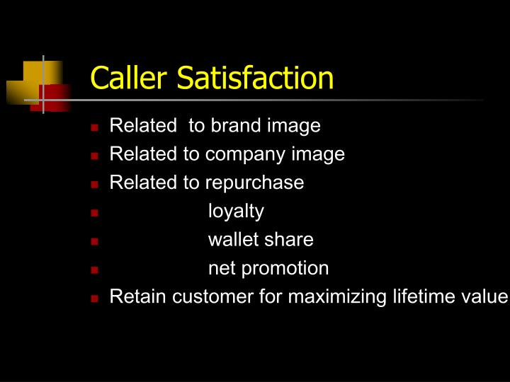 Caller satisfaction