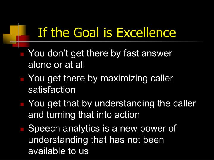 If the Goal is Excellence