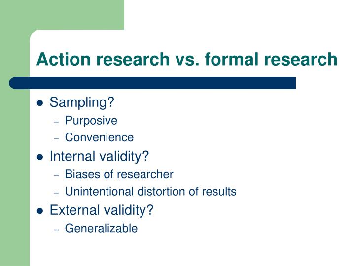 Action research vs. formal research