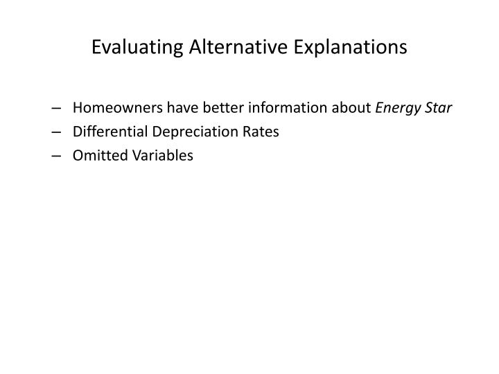 Evaluating Alternative Explanations