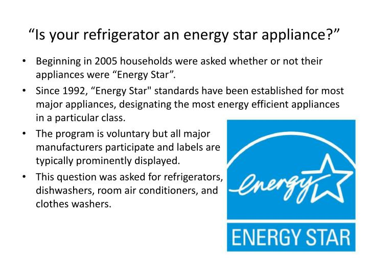 """Is your refrigerator an energy star appliance?"""