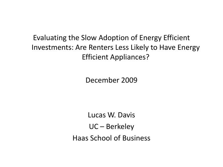 Evaluating the Slow Adoption of Energy Efficient Investments: Are Renters Less Likely to Have Energy...