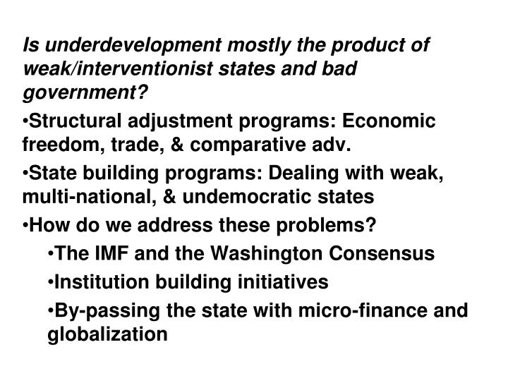 Is underdevelopment mostly the product of weak/interventionist states and bad government?