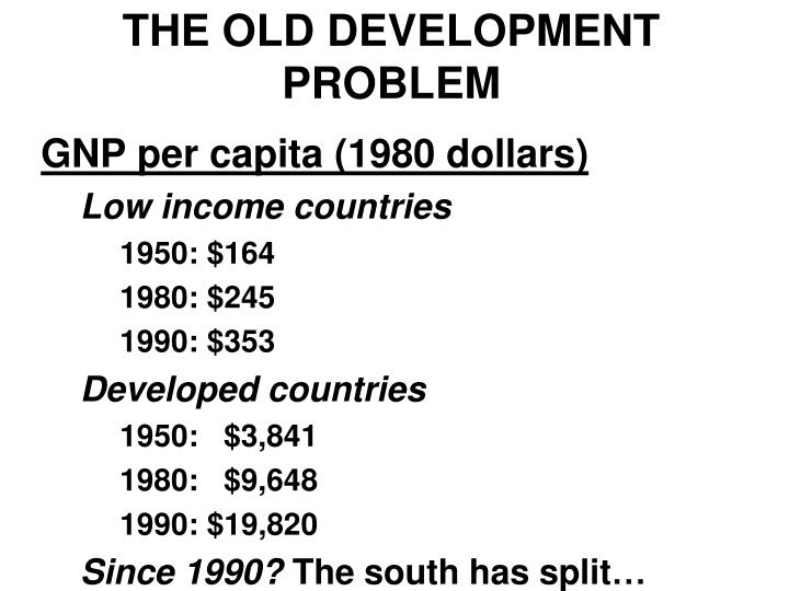 THE OLD DEVELOPMENT PROBLEM