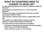 what do countries need to change to develop