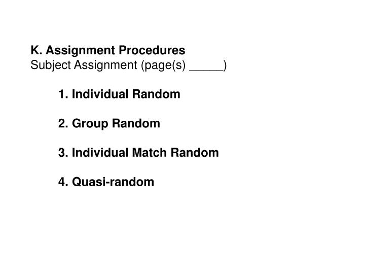 K. Assignment Procedures
