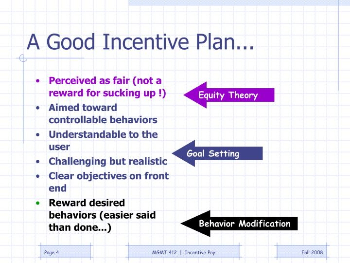 A Good Incentive Plan...