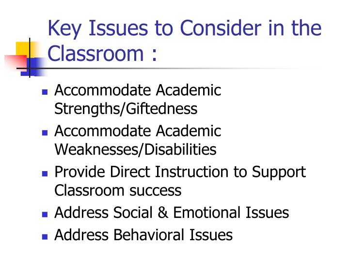 Key Issues to Consider in the Classroom :