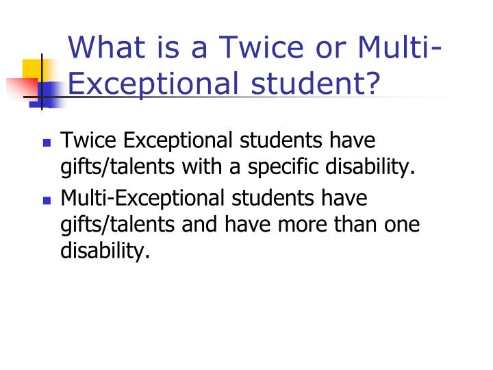 What is a twice or multi exceptional student