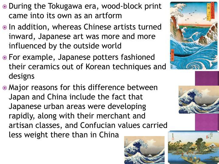 During the Tokugawa era, wood-block print came into its own as an artform