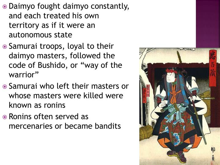 Daimyo fought daimyo constantly, and each treated his own territory as if it were an autonomous state