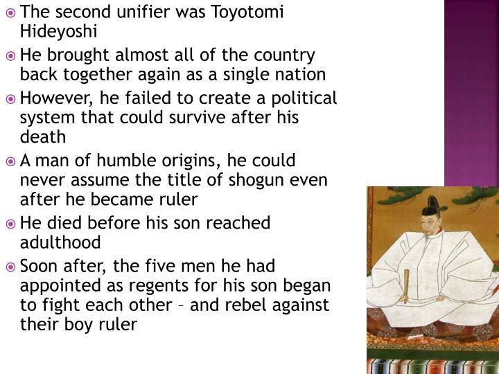 The second unifier was Toyotomi Hideyoshi