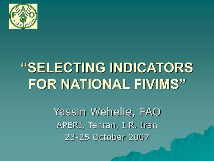 """""""SELECTING INDICATORS FOR NATIONAL FIVIMS"""""""