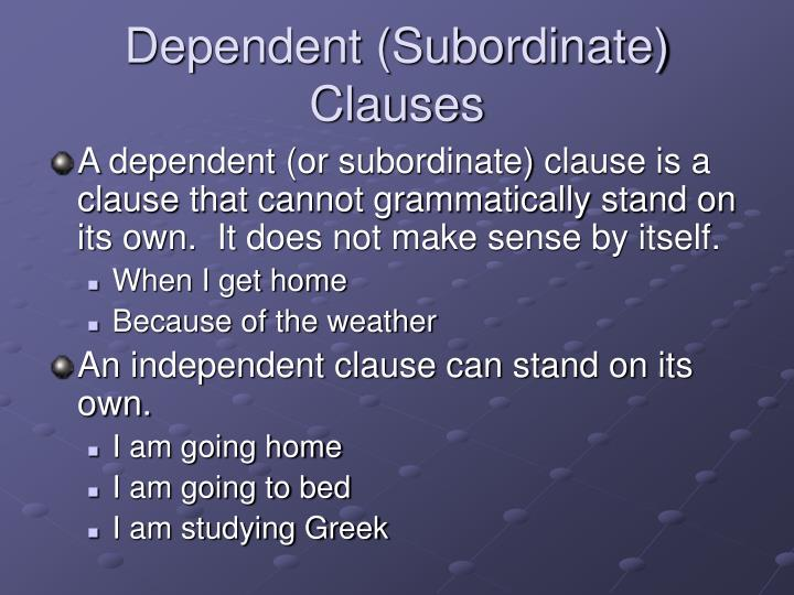 Dependent (Subordinate) Clauses