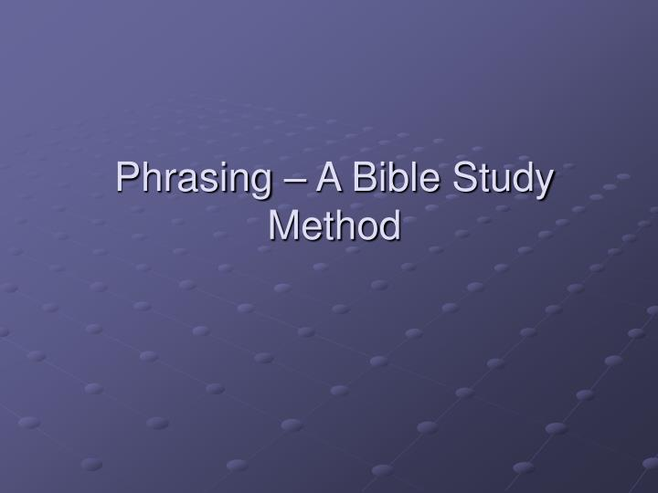 Phrasing – A Bible Study Method