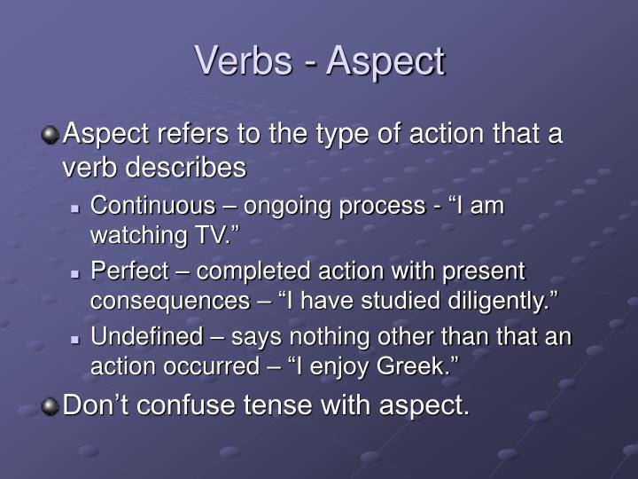 Verbs - Aspect