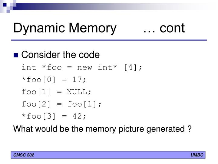 Dynamic Memory       … cont