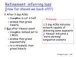 refinement inferring loss how far should we back off