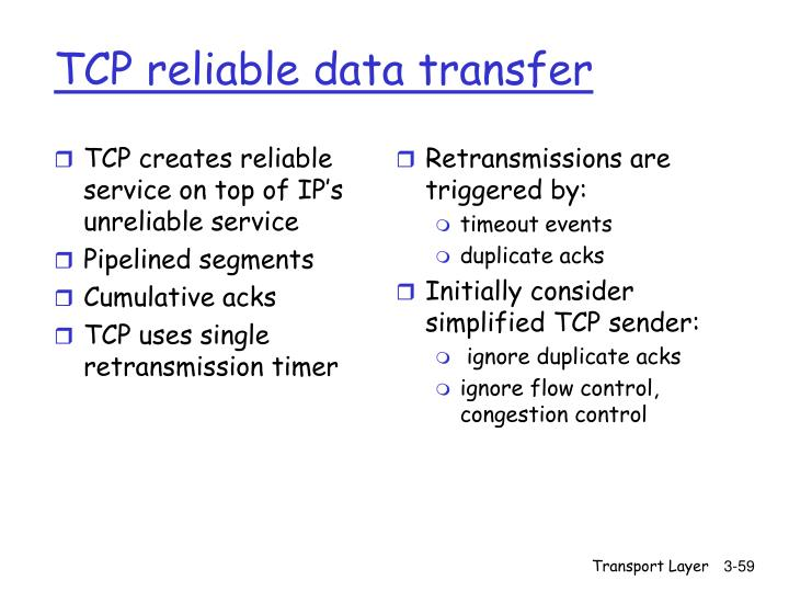 TCP creates reliable service on top of IP's unreliable service