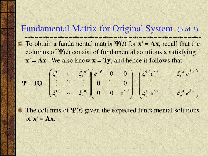 Fundamental Matrix for Original System