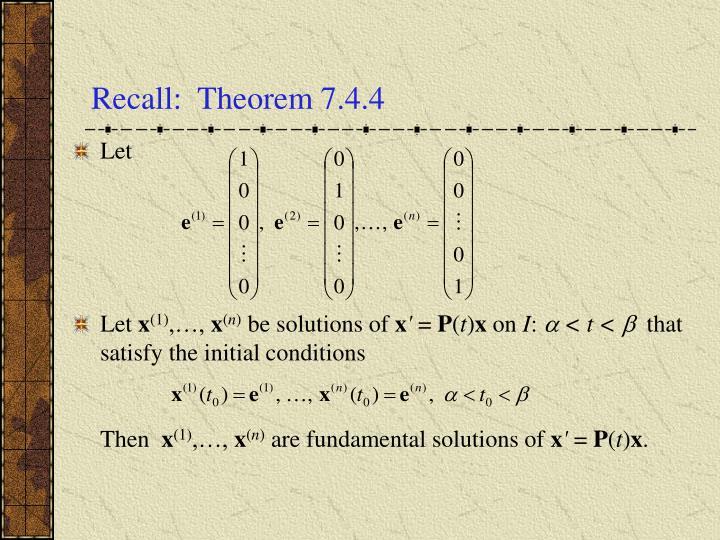 Recall:  Theorem 7.4.4