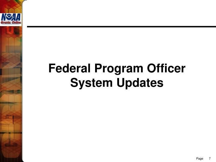 Federal Program Officer System Updates