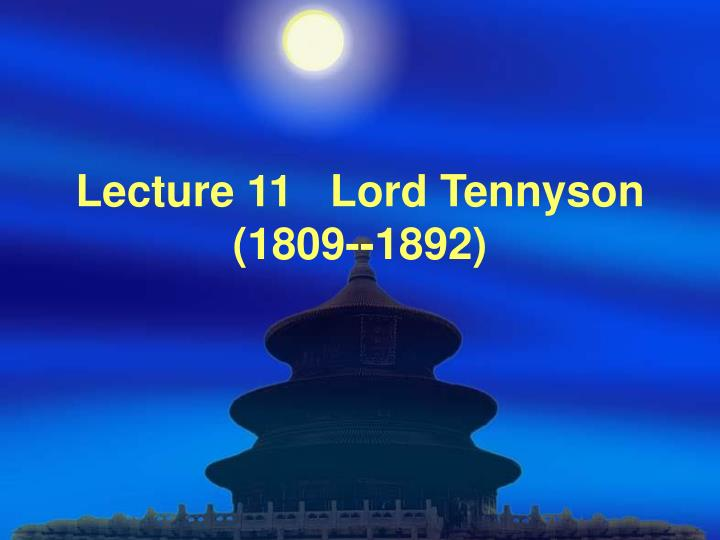 Lecture 11 lord tennyson 1809 1892