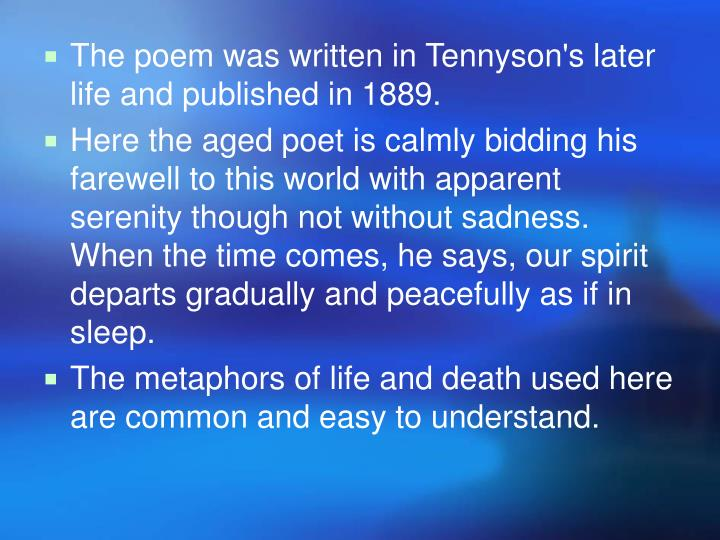 The poem was written in Tennyson's later life and published in 1889.