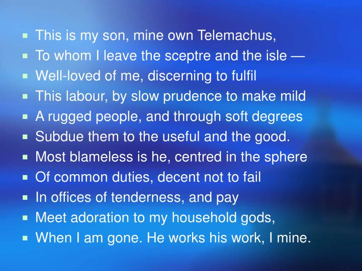 This is my son, mine own Telemachus,