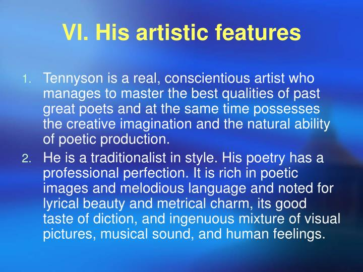 VI. His artistic features
