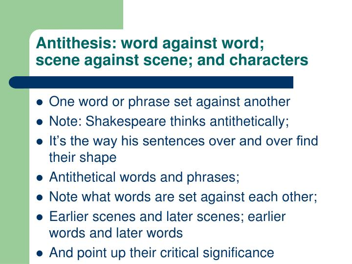 Antithesis: word against word;