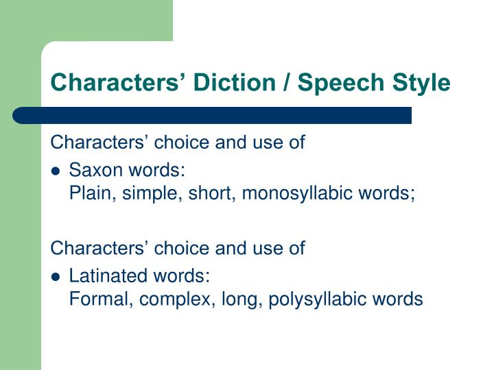Characters' Diction / Speech Style